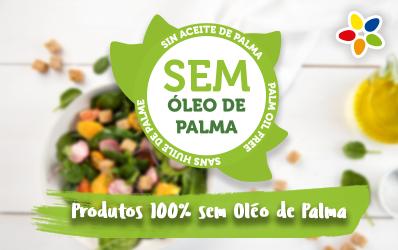 Produtos 100% sem Óleo de Palma